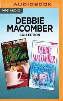 Debbie Macomber Collection - The Forgetful Bride & Fairy Tale Weddings av Debbie Macomber (Lydbok-CD)