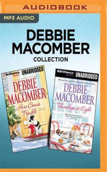 Debbie Macomber Collection - Here Comes Trouble & Thursdays at Eight av Debbie Macomber (Lydbok-CD)