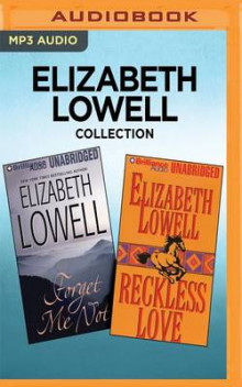 Elizabeth Lowell Collection - Forget Me Not & Reckless Love av Elizabeth Lowell (Lydbok-CD)
