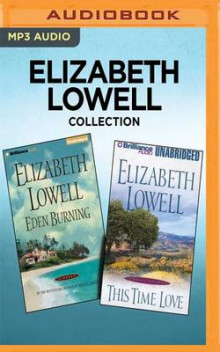 Elizabeth Lowell Collection - Eden Burning & This Time Love av Elizabeth Lowell (Lydbok-CD)