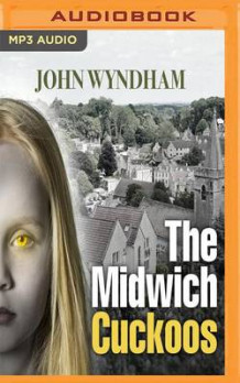The Midwich Cuckoos av John Wyndham (Lydbok-CD)