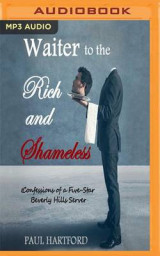 Omslag - Waiter to the Rich and Shameless