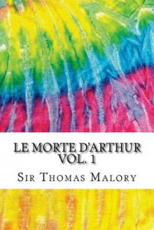 Le Morte D'Arthur Vol. 1 av Sir Thomas Malory (Heftet)