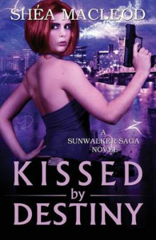Kissed by Destiny av Shea MacLeod (Heftet)