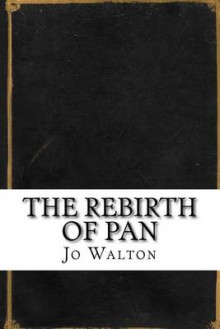 The Rebirth of Pan av Jo Walton (Heftet)