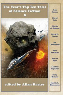 The Year's Top Ten Tales of Science Fiction 8 av Allan Kaster, Robert Reed og Alastair Reynolds (Heftet)