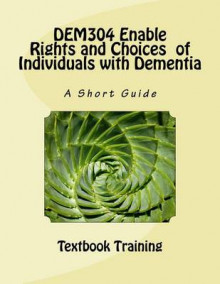 Dem304 Enable Rights and Choices of Individuals with Dementia av Mark Walsh (Heftet)