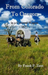Omslag - Colorado to Oregon in a Covered Wagon in 1877