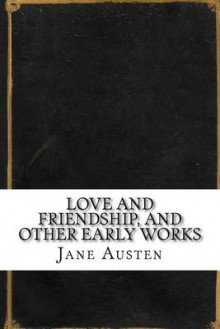 Love and Friendship, and Other Early Works av Jane Austen (Heftet)