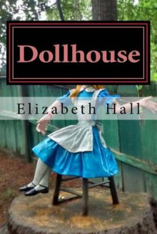 Dollhouse av Elizabeth Hall (Heftet)