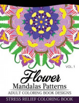 Omslag - Flower Mandalas Patterns Adult Coloring Book Designs Volume 1
