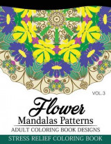 Omslag - Flower Mandalas Patterns Adult Coloring Book Designs Volume 3