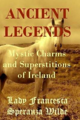 Omslag - Ancient Legends - Mystic Charms and Superstitions of Ireland