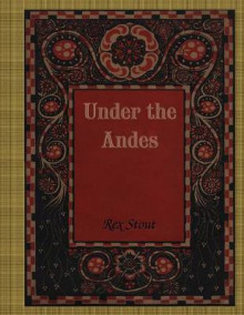 Under the Andes av Rex Stout (Heftet)