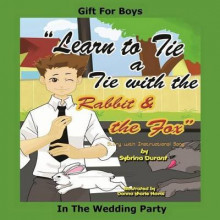 Learn to Tie a Tie with the Rabbit and the Fox av Sybrina Durant (Heftet)