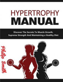 Hypertrophy Manual av Philip Smith (Heftet)