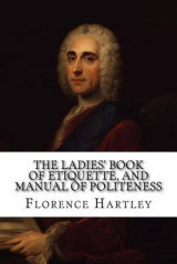 Omslag - The Ladies' Book of Etiquette, and Manual of Politeness