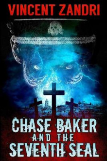 Chase Baker and the Seventh Seal (a Chase Baker Thriller Book 9) av Vincent Zandri (Heftet)