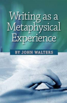 Writing as a Metaphysical Experience av John Walters (Heftet)