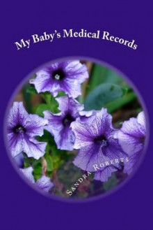 My Baby's Medical Records av Sandra Roberts (Heftet)