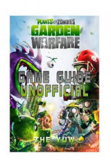 Omslag - Plants Vs Zombies Garden Warfare Game Guide Unofficial