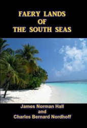 Faery Lands of the South Seas av James Norman Hall (Innbundet)