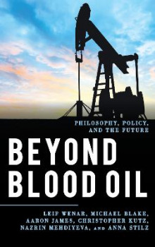Beyond Blood Oil av Leif Wenar, Michael Blake, Aaron James, Christopher Kutz, Nazrin Mehdiyeva og Anna Stilz (Innbundet)