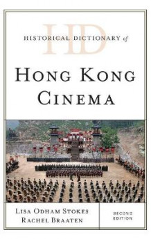Historical Dictionary of Hong Kong Cinema av Lisa Odham Stokes og Rachel Braaten (Innbundet)