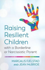 Omslag - Raising Resilient Children with a Borderline or Narcissistic Parent