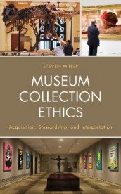 Museum Collection Ethics av Steven Miller (Heftet)
