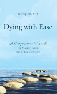Dying with Ease av Jeff Spiess (Innbundet)