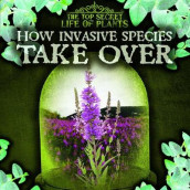 How Invasive Species Take Over av Janey Levy (Innbundet)