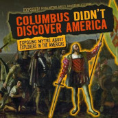 Columbus Didn't Discover America: Exposing Myths about Explorers in the Americas av Janey Levy (Innbundet)
