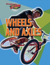 Wheels and Axles av Louise A Spilsbury (Innbundet)