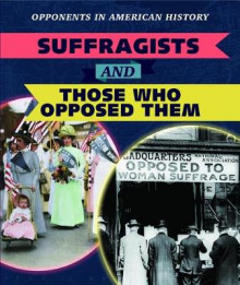 Suffragists and Those Who Opposed Them av Amanda Vink (Heftet)