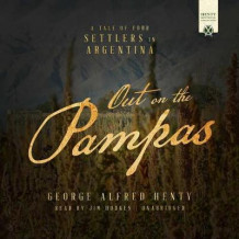Out on the Pampas av George Alfred Henty (Lydbok-CD)