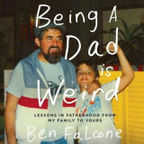 Omslag - Being a Dad Is Weird