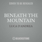 Beneath the Mountain av Luca D'Andrea (Lydbok-CD)