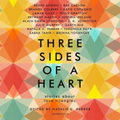 Three Sides of a Heart: Stories about Love Triangles av Renee Ahdieh, Rae Carson, Brandy Colbert, Katie Cotugno, Lamar Giles, Tessa Gratton, Bethany Hagen, Justina Ireland og Alaya Dawn Johnson (Lydbok-CD)