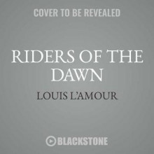 Riders of the Dawn av Louis L'Amour (Lydbok-CD)