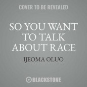 So You Want to Talk about Race av Ijeoma Oluo (Lydbok-CD)