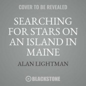 Searching for Stars on an Island in Maine av Alan Lightman (Lydbok-CD)