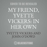 Omslag - My Friend, Yvette Vickers: In Her Own Words, as Told to John O'Dowd