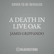 A Death in Live Oak av James Grippando (Lydbok-CD)