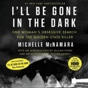 I'll Be Gone in the Dark av Michelle McNamara (Lydbok-CD)