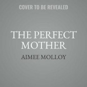 The Perfect Mother av Aimee Molloy (Lydbok-CD)