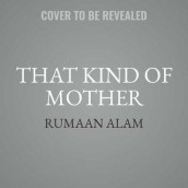 That Kind of Mother av Rumaan Alam (Lydbok-CD)