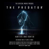 The Predator: Hunters and Hunted av James a Moore (Lydbok-CD)