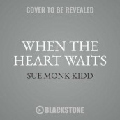 When the Heart Waits av Sue Monk Kidd (Lydbok-CD)