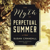 The Myth of Perpetual Summer Lib/E av Susan Crandall (Lydbok-CD)